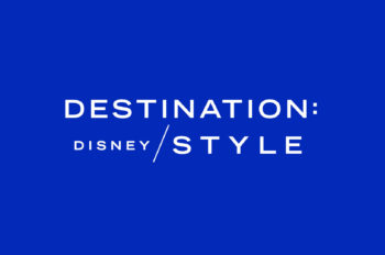Disney Launches Destination: Disney Style